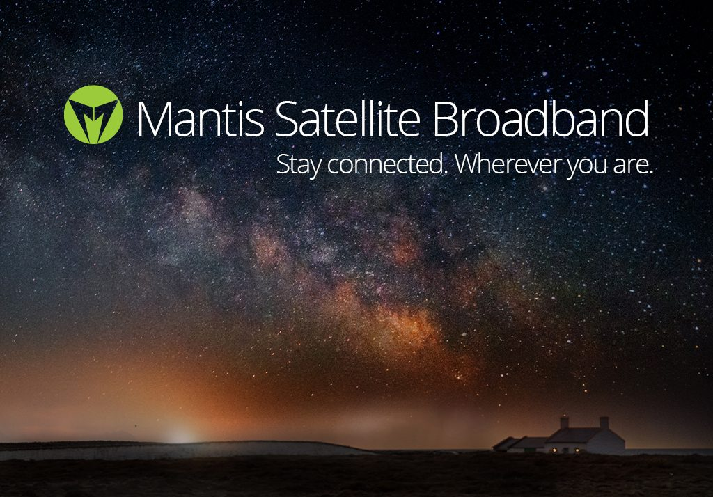 Mantis Satellite Broadband - Stay connected. Wherever you are on the Isle of Man.